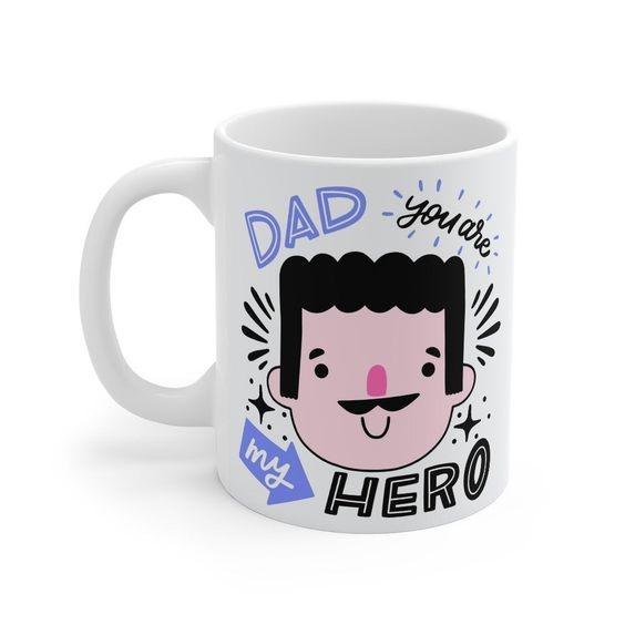 Dad you are my hero mug